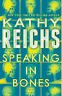 Speaking in Bones von Kathy Reichs (2016, Taschenbuch)