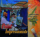 Paint with the Impressionists: A Step-by-step Guide to Their Methods and Materials for Today's Artists by Jonathan Stephenson (Hardback, 1995)