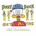 Dave The Duck Gets Active by Mark Krommenacker 9781456016135 Paperback 2010
