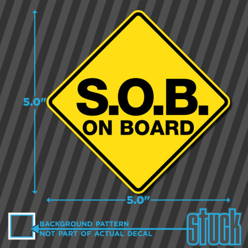 "printed vinyl decal sticker baby SOB ON BOARD 5.0/""x5.0/"""