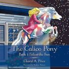 Calico Pony Book 1 Follow The Sun 9781449072179 by Cheryl A. Paperback