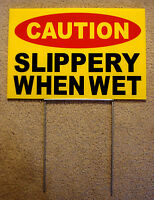 Caution - Slippery When Wet 8 X12 Plastic Coroplast Sign With Stake