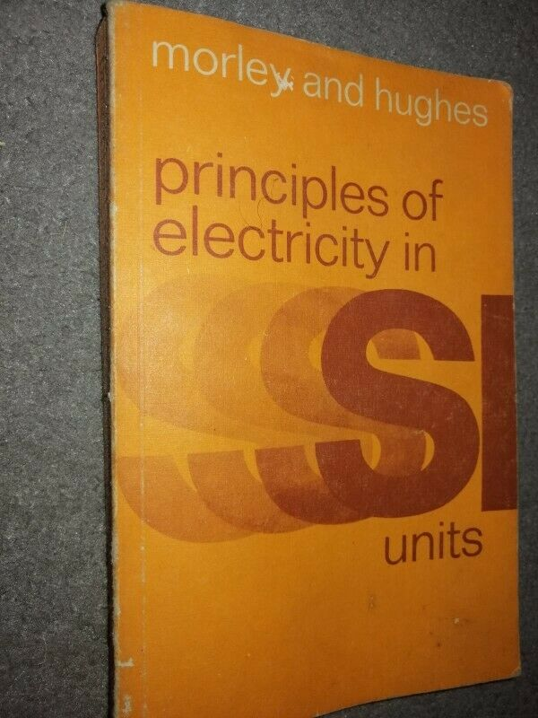 Book - Morley & Hughes - Principles Of Electricity In SI Units