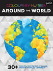 Colour-by-Number: Around the World: 30+ Fun & Relaxing Colour-by-Number Projects to Engage & Entertain by Walter Foster (Paperback, 2016)