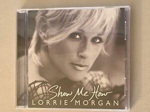 CD - Lorrie Morgan - Show Me How - 2004 - Do You Still ...