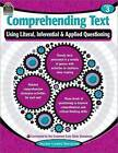 Comprehending Text Using Literal/Inferential/Applied Quest-3 by Teacher Created Resources (Paperback / softback, 2015)