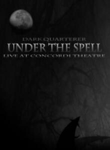 Dark-Quarterer-Under-sous-The-Spell-DVD-60431