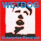Wetdog - Enterprise Reveal (2008)