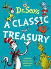 Dr. Seuss: A Classic Treasury by Dr. Seuss (Hardback, 2006)