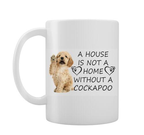 A House Is Not A Home Without A Cockapoo-Nouveauté Tasse-Dog Pet Lovers cadeau