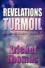 Revelations Turmoil: Blazing Glory Book 2 by Kricket Thomas (Paperback / softback, 2010)