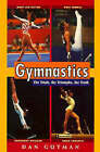 Gymnastics: The Trials, the Triumphs, the Truth by Dan Gutman (Paperback, 1998)