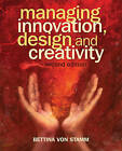 Managing Innovation, Design and Creativity by Bettina von Stamm (Paperback, 2008)
