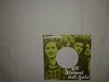 """Gli Alunni Del Sole – Concerto - Copertina Forata Per Disco Vinile 45 Giri 7"""""""