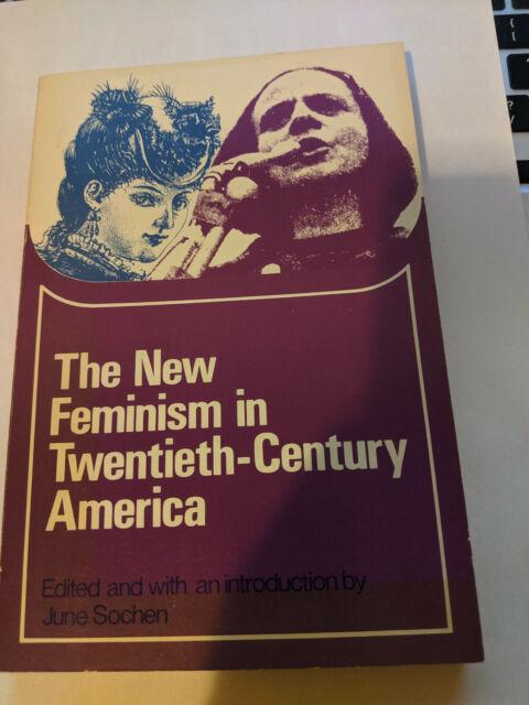 The New Feminism in Twentieth Century America