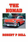 The Nomad by Robert P. Bell (Paperback, 2007)