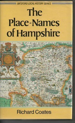 The Place-Names of Hampshire By Richard Coates