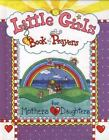 Little Girls Book of Prayers for Mothers and Daughters by Carolyn Larsen (1999, Hardcover, Reprint)