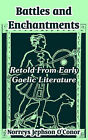 Battles and Enchantments: Retold from Early Gaelic Literature by University Press of the Pacific (Paperback / softback, 2003)