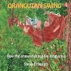 Orangutan Swing by Sarah Froggatt (Paperback / softback, 2013)