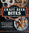The Craft Beer Bites Cookbook: 100 Recipes for Sliders, Skewers, Mini Desserts, and More-All Made with Beer by Jacquelyn Dodd (Paperback, 2015)
