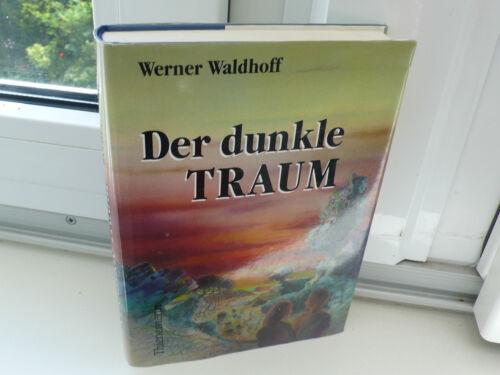 1 von 1 - BUCH DER DUNKLE TRAUM WERNER WALDHOFF JUGEND ROMAN GEBUNDEN BOOK THIENEMANN !!!