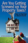 Are You Getting Screwed on Your Property Taxes?: How to Find Out and How to Fix It! by Patricia Quintilian Esq (Paperback / softback, 2010)