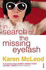 In Search of the Missing Eyelash by Karen Mcleod (Paperback, 2008)