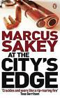 At the City's Edge by Marcus Sakey (Paperback, 2009)