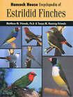 Hancock House Encyclopedia of Estrildid Finches by Matthew M. Vriends, Tanya M. Heming-Vriends (Hardback, 2002)