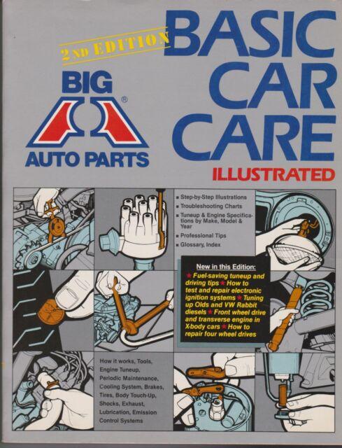 Manuel Auto Parts >> Basic Car Care Illustrated 2nd Edition Big A Auto Parts