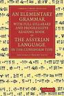 An Elementary Grammar with Full Syllabary and Progresssive Reading Book, of the Assyrian Language, in the Cuneiform Type by Archibald Henry Sayce (Paperback, 2014)