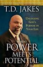 When Power Meets Potential: Unlocking God's Purpose in Your Life by T D Jakes (Paperback, 2014)