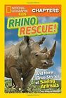 National Geographic Kids Chapters: Rhino Rescue: And More True Stories of Saving Animals (National Geographic Kids Chapters) by Clare Hodgson Meeker, National Geographic Kids (Paperback, 2016)