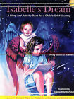 Isabelle's Dream: A Story and Activity Book for a Child's Grief Journey by Betsy Bottino Arenella (Paperback / softback, 2007)
