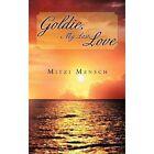 Goldie My Last Love 9781468585339 by Mitzi Mensch Hardcover