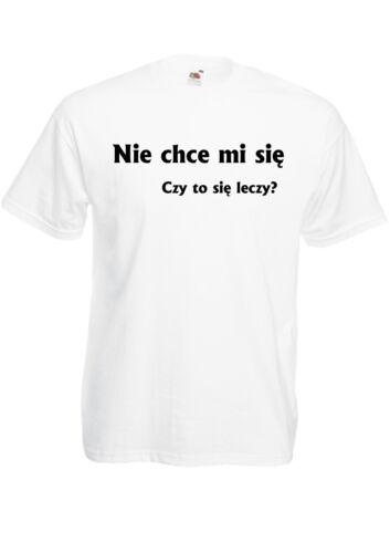 nie chce mi sie Koszulka smieszna Polish T-shirt funny Polska prl prezent pl