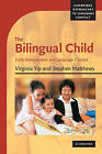 The Bilingual Child: Early Development and Language Contact by Stephen Matthews, Virginia Yip (Paperback, 2007)