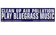 Clean Up Air Pollution: Play Bluegrass Music bumpersticker