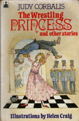 1 of 1 - The Wrestling Princess and Other Stories (Knight Books),Judy Corbalis, Helen Cr