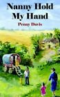Nanny Hold My Hand by Penny Davis 1420857282 Authorhouse UK DS 2005 Paperback