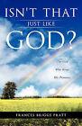 Isn't That Just Like God? by Frances Briggs Pratt (Paperback / softback, 2010)