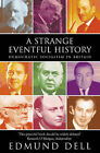 A Strange Eventful History: Democratic Socialism in Britain by Edmund Dell (Paperback, 2001)