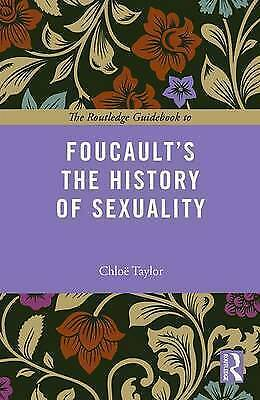 The Routledge Guidebook to Foucault's The History of Sexuality by Taylor, Chloe