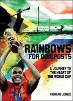 Rainbows for Goalposts: A Journey to the Heart of the World Cup,VERYGOOD Book