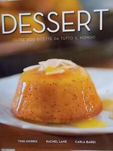 Dessert-Oltre-200-ricette-da-tutto-il-mondo-Morris-ting-Lane-rachel-Bardi-cardi