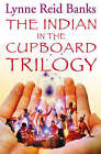 The Indian in the Cupboard Trilogy:  Indian in the Cupboard ,  Return of the Indian ,  Secret of the Indian by Lynne Reid Banks (Paperback, 1994)
