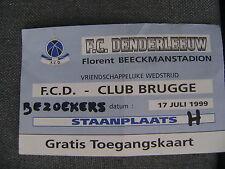 TICKET FC DENDERLEEUW - CLUB BRUGGE  17/07/1999 VRIENDSCHAPPELIJK
