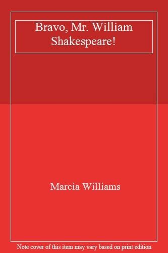 Bravo, Mr. William Shakespeare!,Marcia Williams