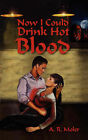 Now I Could Drink Hot Blood by A R Moler (Paperback / softback, 2007)